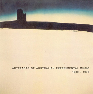 Artefacts of Australian Experimental Music (1930-1973) CD 27598