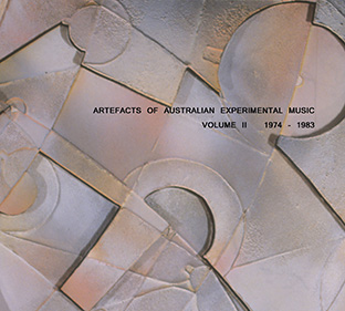 Artefacts of Australian Experimental Music (1974-1983) 2CD 27599
