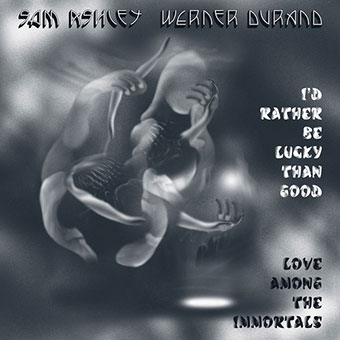 Sam Ashley & Werner Durand - I'd Rather Be Lucky Than Good LP 28468