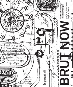 Brut Now - Art Brut in Technological Times Book 27630