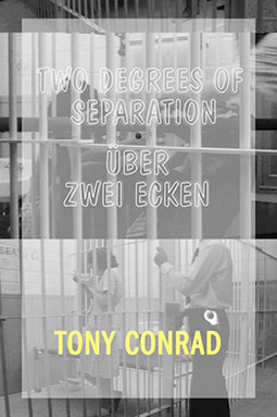 Tony Conrad - Two Degrees of Seperation / Über Zwei Ecken Book 26994