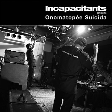 Incapacitants - Onomatopée Suicida LP 28722