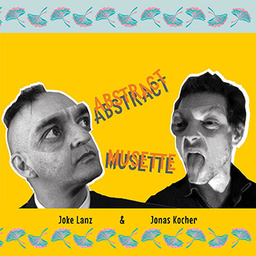 Joke Lanz & Jonas Kocher - Abstract Musette LP 28739