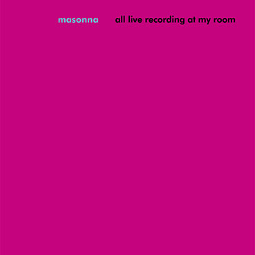 Masonna - All Live Recording at my Room LP 28694
