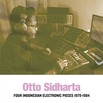 Otto Sidharta - Four Indonesian Electronic Pieces 1979-19845 LP 27908
