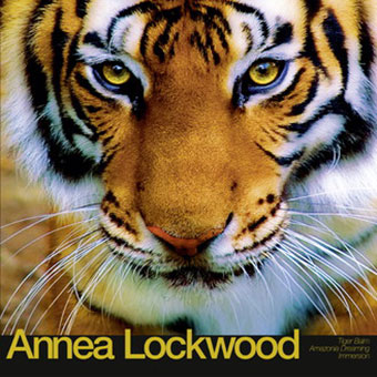 Annea Lockwood - Tiger Balm / Amazonia Dreaming / Immersion LP 27885