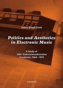 Politics and Aesthetics in Electronic Music (EMS Stockholm 1964-79) Book+CD 26338