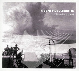 Lionel Marchetti - Noord Five Atlantica CD 26560