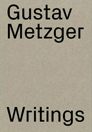 Gustav Metzger - Writings (1953-2016) Book 28716