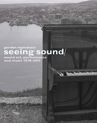 Gordon Monahan - Seeing Sound (1978-2011) Book+DVD 26740