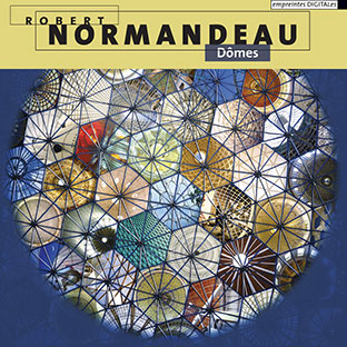 Robert Normandeau - Dômes CD 26733