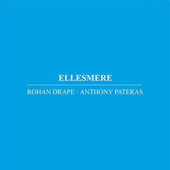 Anthony Pateras & Rohan Drape - Ellesmere CD 27924