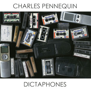 Charles Pennequin - Dictaphones LP 28454