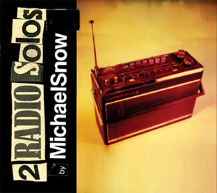 Michael Snow - 2 Radio Solos CD 26622