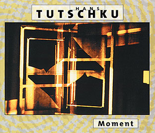 Hans Tutschku - Moment CD 26729