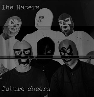 The Haters - Future Cheers LP 27136