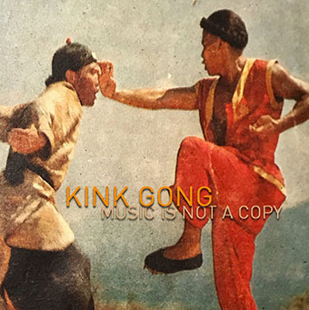 Kink Gong - Music is not a copy MC 27994